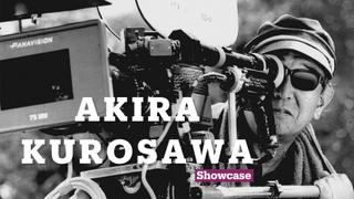 Akira Kurosawa | Showcase Special