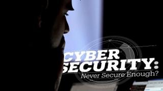 Cyber Security - Is it failing us? Never secure enough?