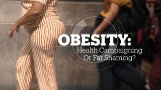Obesity: Health Campaigning or Fat Shaming?