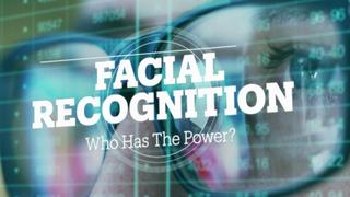 Facial Recognition: Who has the power?