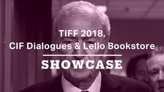 TIFF 2018, CIF Dialogues & Lello Bookstore   Full Episode   Showcase