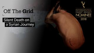 Off The Grid: Silent Death on a Syrian Journey