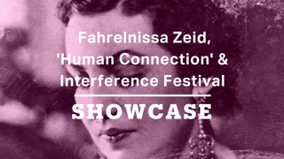 Fahrelnissa Zeid, 'Human Connection' & Interference Festival | Full Episode | Showcase