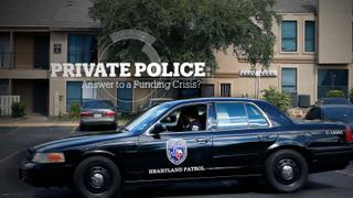 Private Police: Answer to a funding crisis?