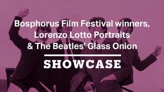 Bosphorus Film Festival winners, Lorenzo Lotto & The Beatles' Glass Onion | Full Episode | Showcase