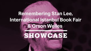 Remembering Stan Lee, International Istanbul Book Fair & Orson Welles | Full Episode | Showcase