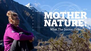 Mother Nature: What the doctor ordered?