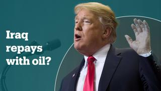 Trump wants Iraq to pay for the US invasion with oil