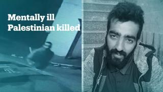 Israeli soldiers kill mentally ill Palestinian