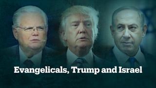 Evangelicals, Trump and Israel