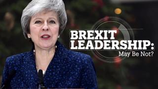 Brexit Leadership: May Be Not?