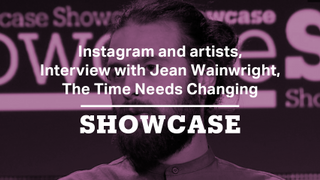 Instagram and artists, Jean Wainwright & The Time Needs Changing | Full Episode | Showcase