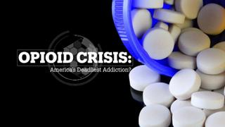 Opioid Crisis: America's Deadliest Addiction?
