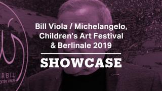 Bill Viola / Michelangelo, Children's Art Festival & Berlinale 2019 | Full Episode | Showcase