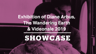 Exhibition of Diane Arbus, The Wandering Earth, Videonale 2019 | Full Episode | Showcase