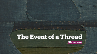 The Event of a Thread at Istanbul Modern | Exhibition | Showcase