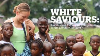 'White saviours': Outdated and perpetuating stereotypes?