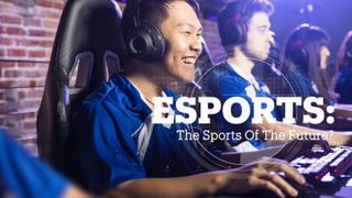 Esports: The Sports of the Future?