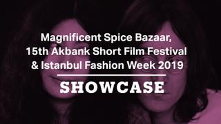 15th Akbank Short Film Festival,Spice Bazaar in London&Istanbul Fashion Week  Full Episode  Showcase
