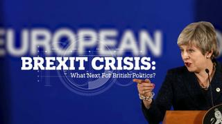 BREXIT CRISIS: What next for British politics?