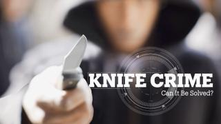 Knife Crime: Can it be solved?
