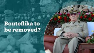 Algeria's army chief calls for President Bouteflika to be declared unfit to rule