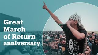 Palestinians mark the first anniversary of the Great March of Return
