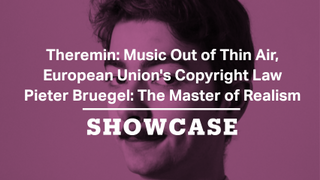 Theremin: Music Out of Thin Air, EU's Copyright Law & Pieter Bruegel | Full Episode | Showcase