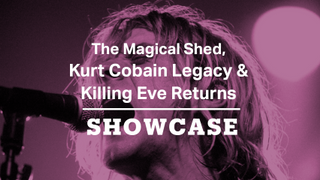 The Magical Shed, Kurt Cobain Legacy & Killing Eve Returns | Full Episode | Showcase
