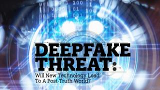 'DEEPFAKE' THREAT: Will new technology lead to a post-truth world?