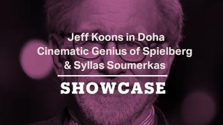 Jeff Koons, Cinematic Genius of Steven Spielberg & Syllas Tzoumerkas | Full Episode | Showcase