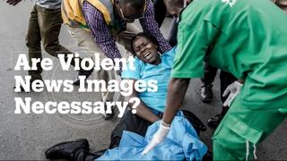 Are violent news images necessary?