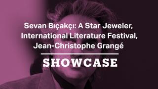 Sevan Bıçakçı, 11th Istanbul Literature Festival & Jean-Christophe Grangé | Full Episode | Showcase