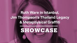 Jim Thompson's Thailand Legacy,Metaphysical Graffiti & Ruth Ware in Istanbul |Full Episode| Showcase