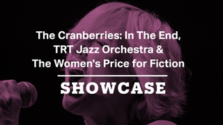 TRT Jazz Orchestra, The Women's Prize for Fiction & The Cranberries   Full Episode   Showcase