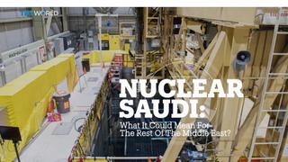NUCLEAR SAUDI: What it could mean for the Middle East?