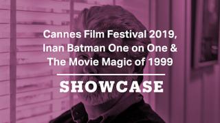 Cannes Film Festival 2019, Inan Batman & The Movie Magic of 1999 | Full Episode | Showcase