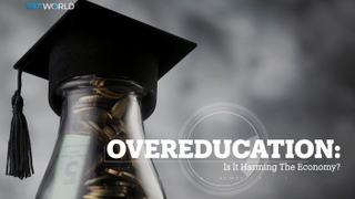 OVEREDUCATION: Is it harming the economy?