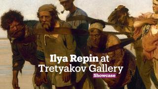 Ilya Repin at Tretyakov Gallery | Exhibitions | Showcase