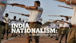 INDIA NATIONALISM - Are minorities under threat?