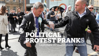 POLITICAL PROTEST PRANKS: Is it ok to throw a milkshake at a politician?
