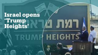 'Trump Heights': Israel names illegal settlement in Golan Heights after Trump