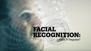 FACIAL RECOGNITION: Time to regulate?