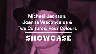 Michael Jackson, Joanna Vasconcelos & Two Cultures, Four Colours | Full Episode | Showcase