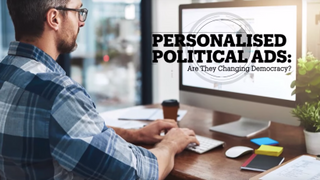 TARGETED POLITICAL ADS: Are they changing democracy?