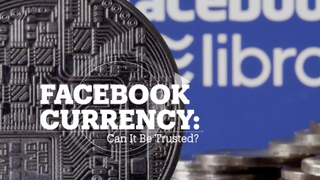 FACEBOOK CURRENCY: Can it be trusted?