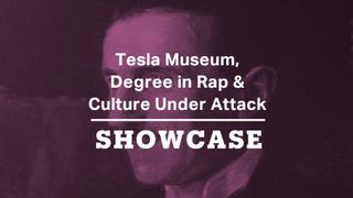 Culture Under Attack, Degree in Rap & Nikola Tesla Museum | Full Episode | Showcase
