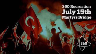360 Re-creation: What happened during the July 15th failed coup ?