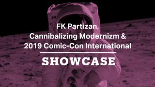2019 Comic-Con International | Cannibalizing Modernism | FK Partizan