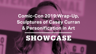 Comic-Con 2019: Wrap-Up   Personification in Art   Sculptures of Casey Curran